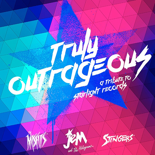 Truly Outrageous: A Jem & the Holograms Tribute